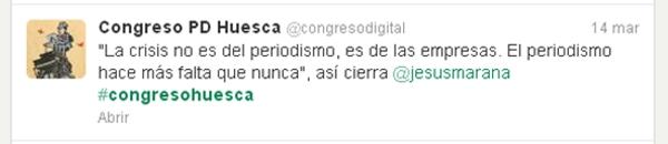 """@congresodigital : """"La crisis no es del periodismo, es de las empresas. El periodismo hace más falta que nunca"""", así cierra @jesusmarana #congresohuesca"""