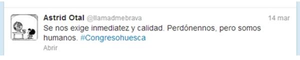 @lamadmebrava : Se nos exige inmediatez y calidad. Perdónennos, pero somos humanos #congresohuesca