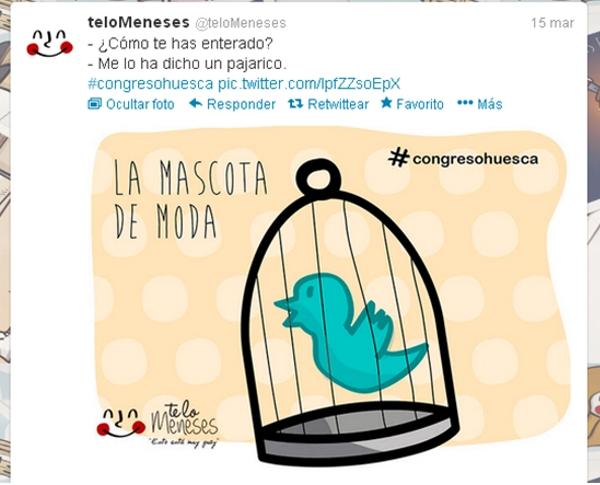 @telomeneses:  -¿Cómo te has enterado? - Me lo ha dicho un pajarico. #congresohuesca